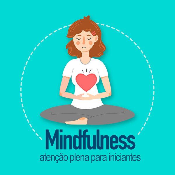 Curso Meditação Mindfulness: aprendendo a meditar na prática