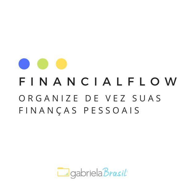 Financial Flow - Organize de vez suas finanças pessoais