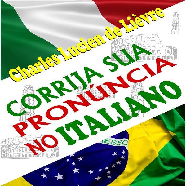 Corrija Sua Pronúncia em Italiano - Com Exercícios de Verificação Imediata