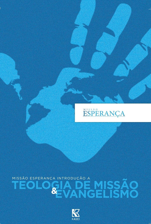Missão Esperança - Introdução a Teologia de Missões e Evangelismo