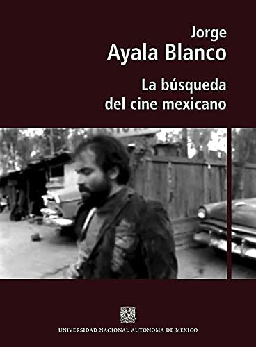 La búsqueda del cine mexicano (Spanish Edition)