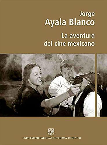 La aventura del cine mexicano (Spanish Edition)