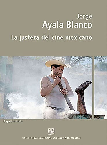 La justeza del cine mexicano (Spanish Edition)