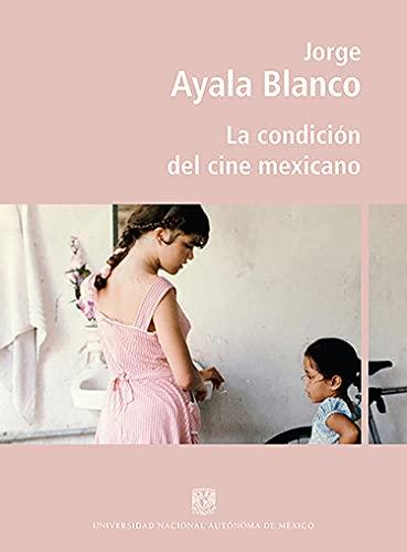 La condición del cine mexicano (Spanish Edition)