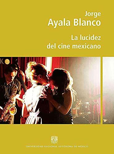 La lucidez del cine mexicano (Spanish Edition)